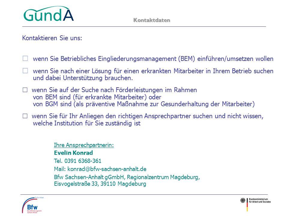 Kontaktdaten Kontaktieren Sie uns: wenn Sie Betriebliches Eingliederungsmanagement (BEM) einführen/umsetzen wollen.