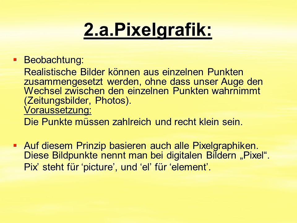 2.a.Pixelgrafik: Beobachtung: