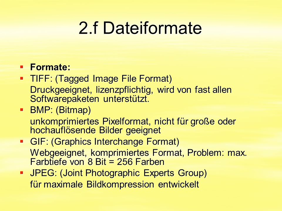 2.f Dateiformate Formate: TIFF: (Tagged Image File Format)