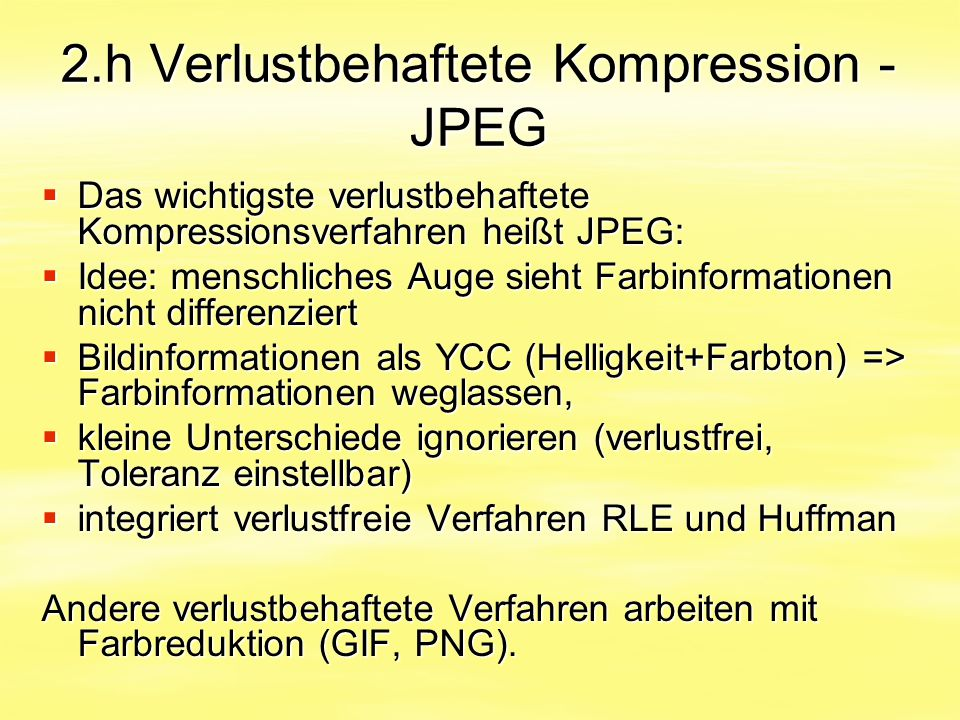 2.h Verlustbehaftete Kompression - JPEG