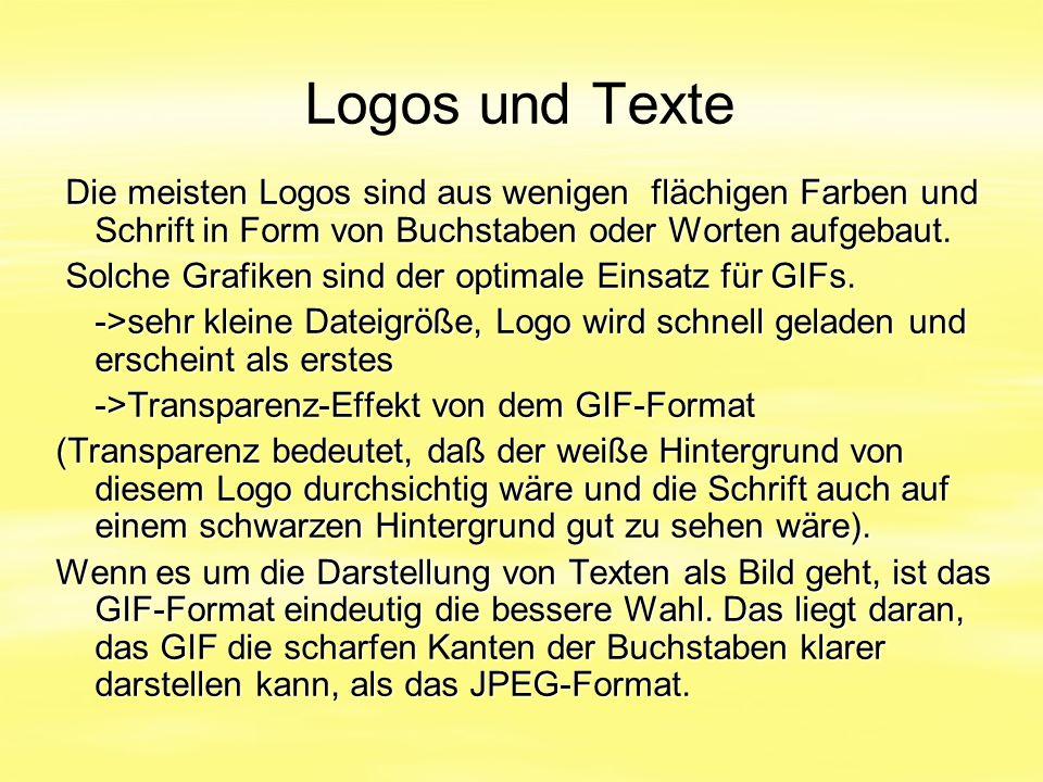 Logos und Texte Die meisten Logos sind aus wenigen flächigen Farben und Schrift in Form von Buchstaben oder Worten aufgebaut.