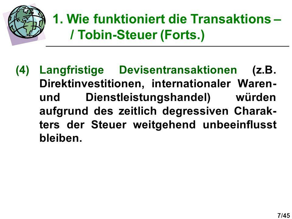 1. Wie funktioniert die Transaktions – / Tobin-Steuer (Forts.)