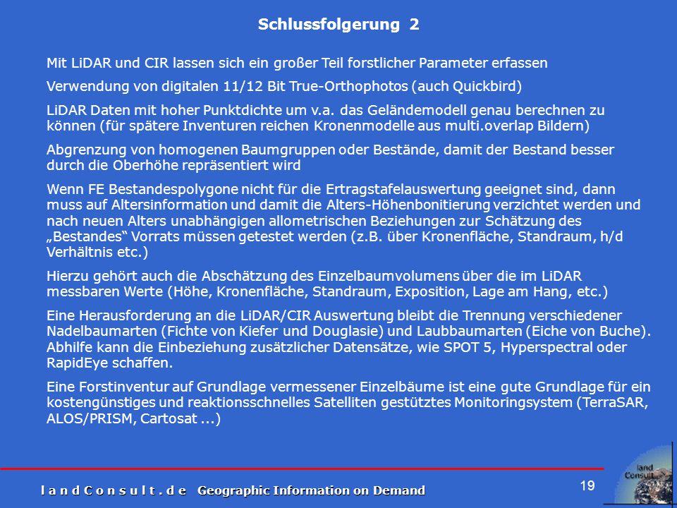 Schlussfolgerung 2 Mit LiDAR und CIR lassen sich ein großer Teil forstlicher Parameter erfassen.