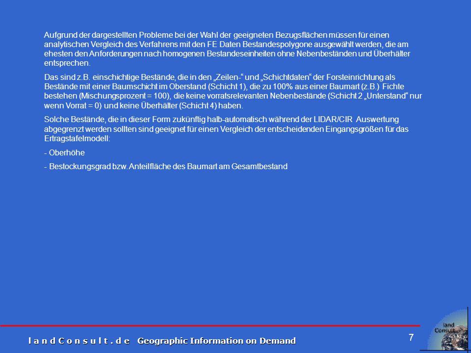 Aufgrund der dargestellten Probleme bei der Wahl der geeigneten Bezugsflächen müssen für einen analytischen Vergleich des Verfahrens mit den FE Daten Bestandespolygone ausgewählt werden, die am ehesten den Anforderungen nach homogenen Bestandeseinheiten ohne Nebenbeständen und Überhälter entsprechen.