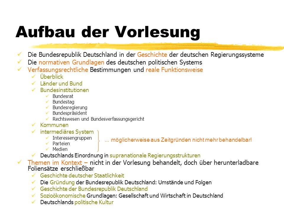 Aufbau der Vorlesung Die Bundesrepublik Deutschland in der Geschichte der deutschen Regierungssysteme.