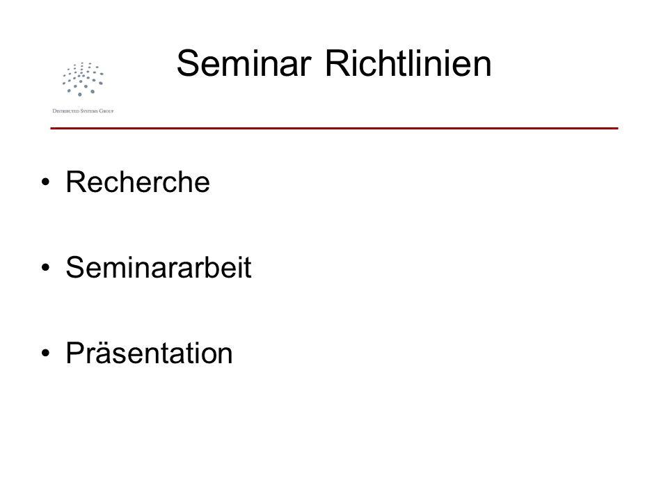 Seminar Richtlinien Recherche Seminararbeit Präsentation