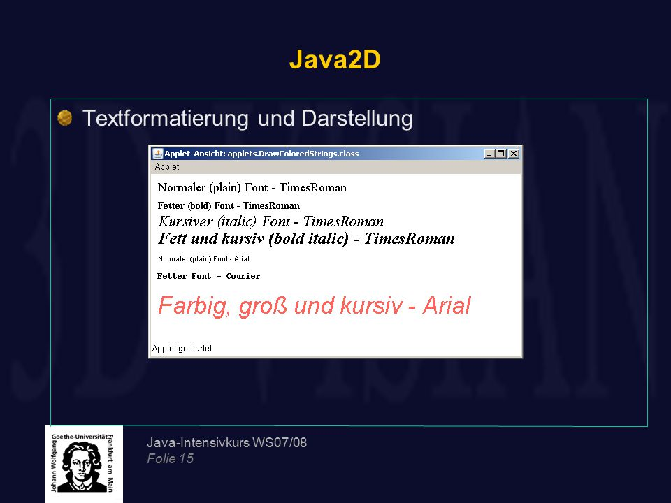 Java2D Textformatierung und Darstellung Java-Intensivkurs WS07/08