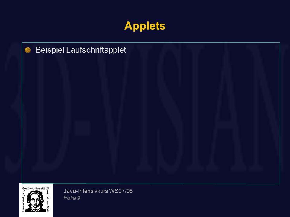 Applets Beispiel Laufschriftapplet Java-Intensivkurs WS07/08 Folie 9