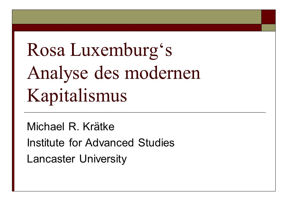 Rosa Luxemburg's Analyse des modernen Kapitalismus