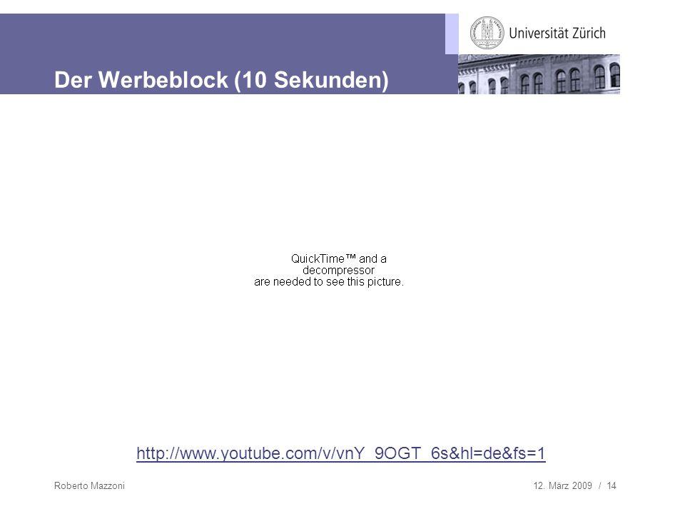 Der Werbeblock (10 Sekunden)