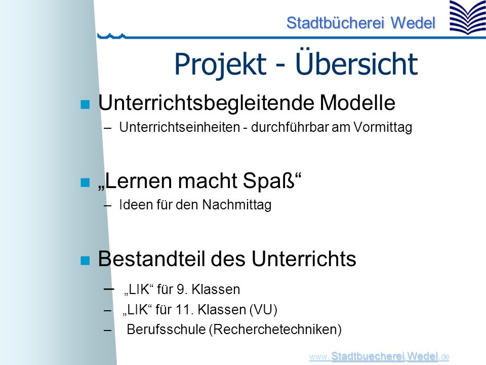 """Projekt - Übersicht Unterrichtsbegleitende Modelle """"Lernen macht Spaß"""