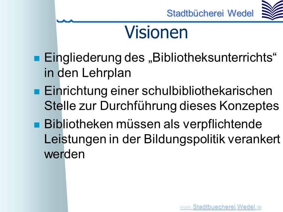 """Visionen Eingliederung des """"Bibliotheksunterrichts in den Lehrplan"""