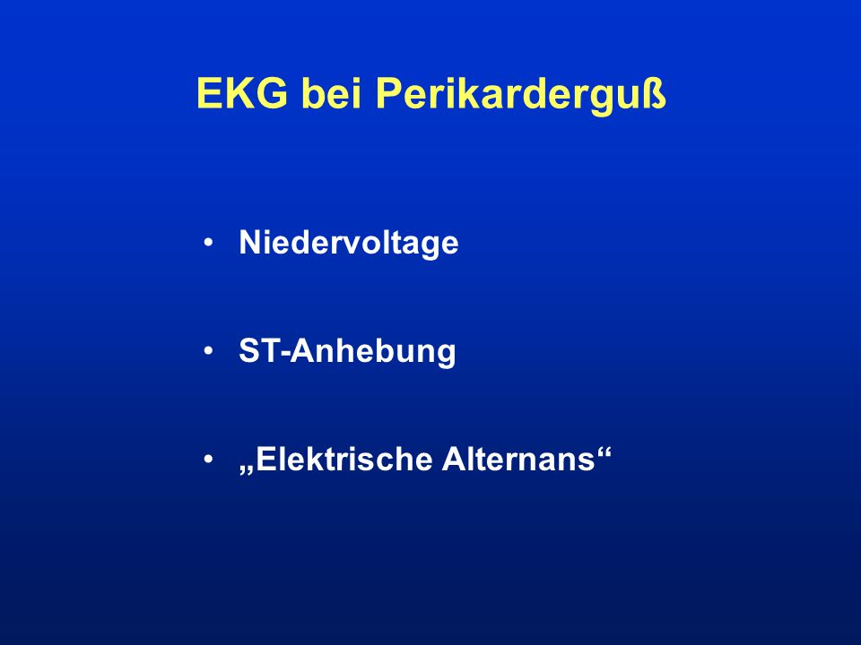 EKG bei Perikarderguß Niedervoltage ST-Anhebung