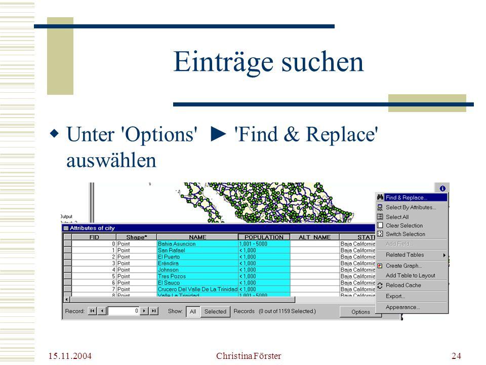 Einträge suchen Unter Options ► Find & Replace auswählen