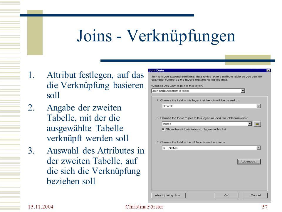 Joins - Verknüpfungen Attribut festlegen, auf das die Verknüpfung basieren soll.