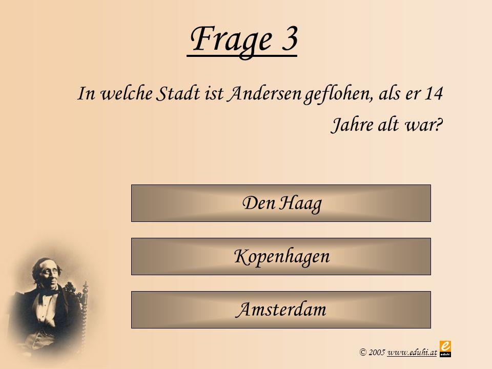 Frage 3 In welche Stadt ist Andersen geflohen, als er 14 Jahre alt war.