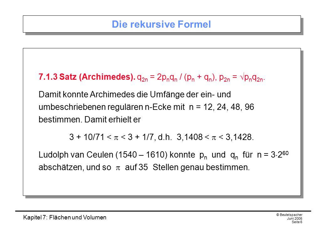 3 + 10/71 < p < 3 + 1/7, d.h. 3,1408 < p < 3,1428.