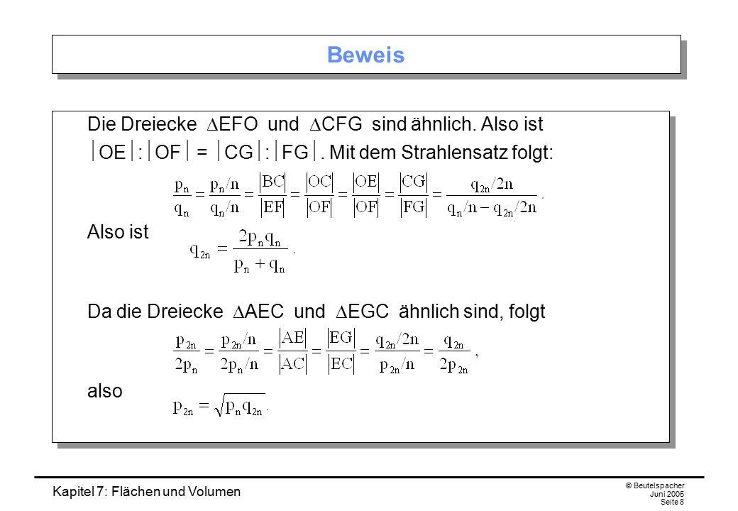 Beweis Also ist Da die Dreiecke DAEC und DEGC ähnlich sind, folgt also