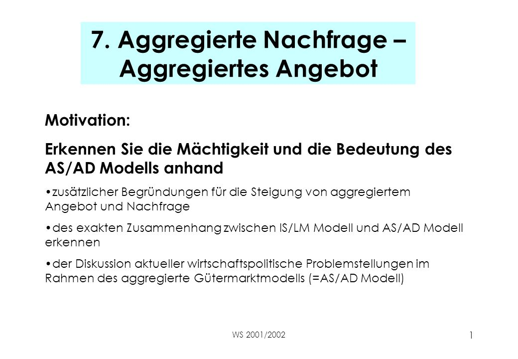 7. Aggregierte Nachfrage – Aggregiertes Angebot