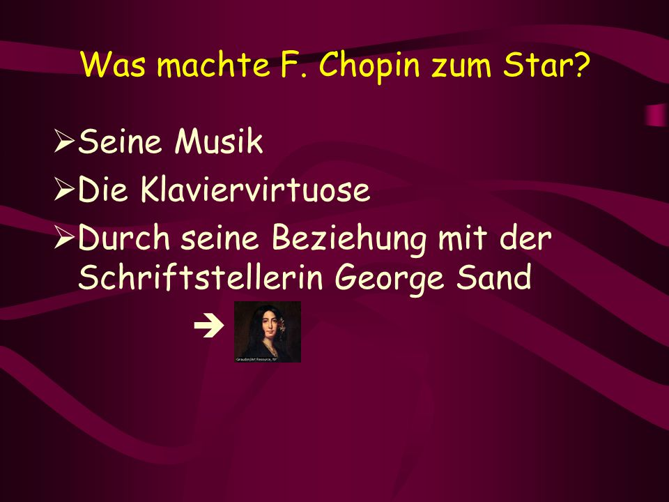 Was machte F. Chopin zum Star