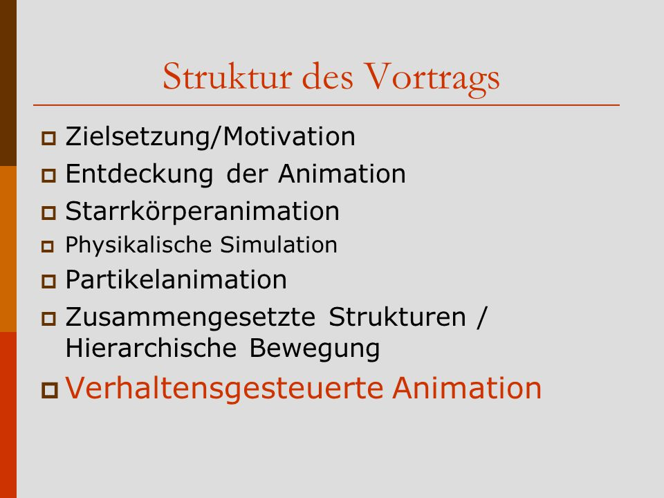 Struktur des Vortrags Verhaltensgesteuerte Animation