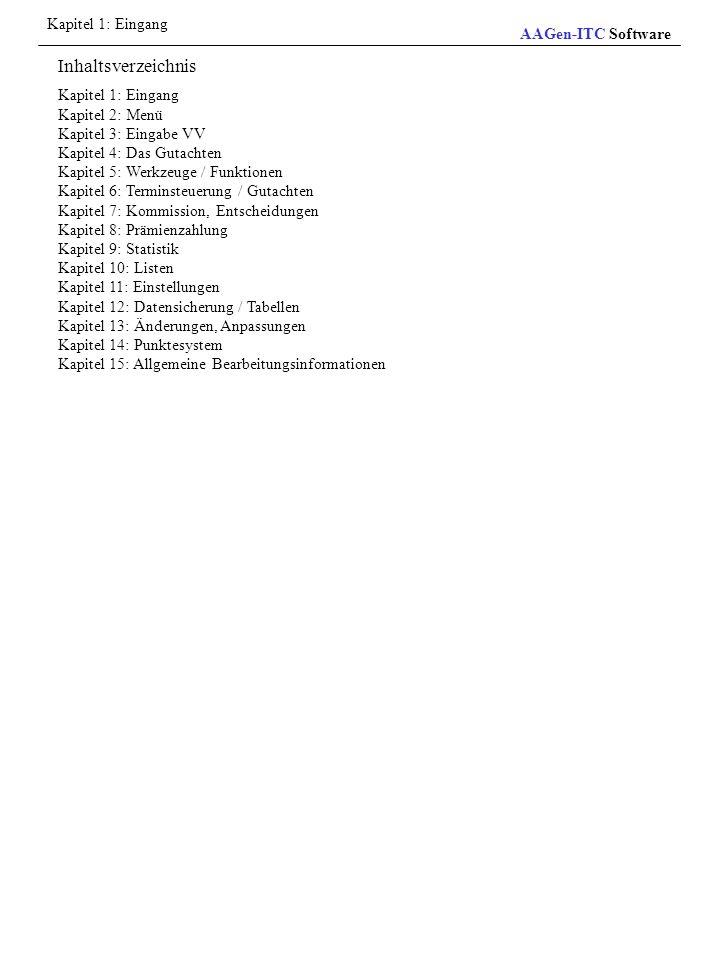 Inhaltsverzeichnis Kapitel 1: Eingang AAGen-ITC Software