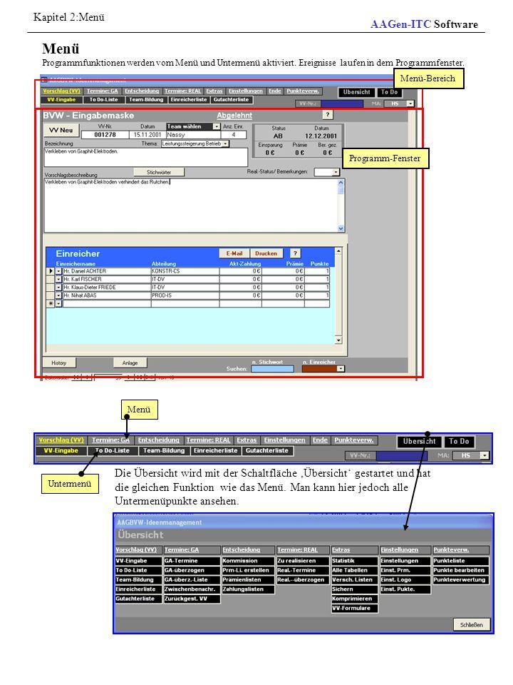 Kapitel 2:Menü AAGen-ITC Software. Menü Programmfunktionen werden vom Menü und Untermenü aktiviert. Ereignisse laufen in dem Programmfenster.