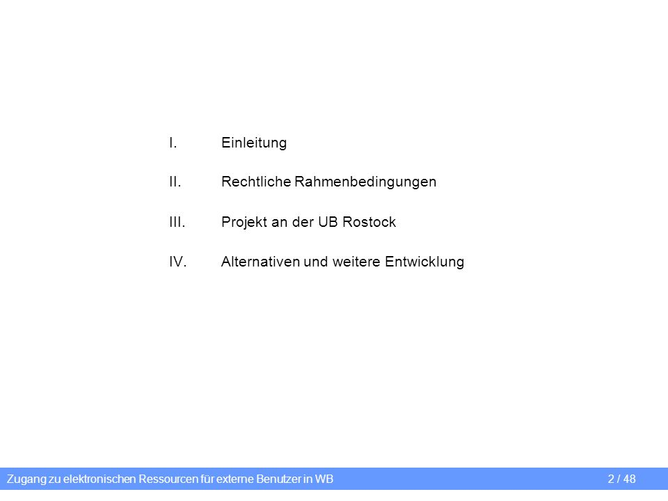 Rechtliche Rahmenbedingungen Projekt an der UB Rostock