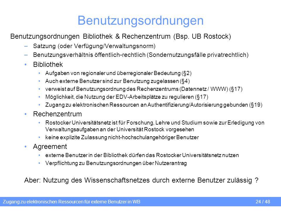 Benutzungsordnungen Benutzungsordnungen Bibliothek & Rechenzentrum (Bsp. UB Rostock) Satzung (oder Verfügung/Verwaltungsnorm)