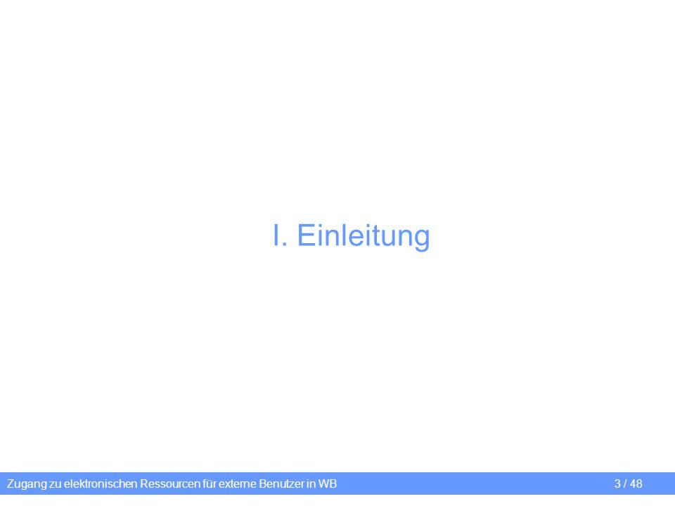 I. Einleitung Zugang zu elektronischen Ressourcen für externe Benutzer in WB 3 / 48