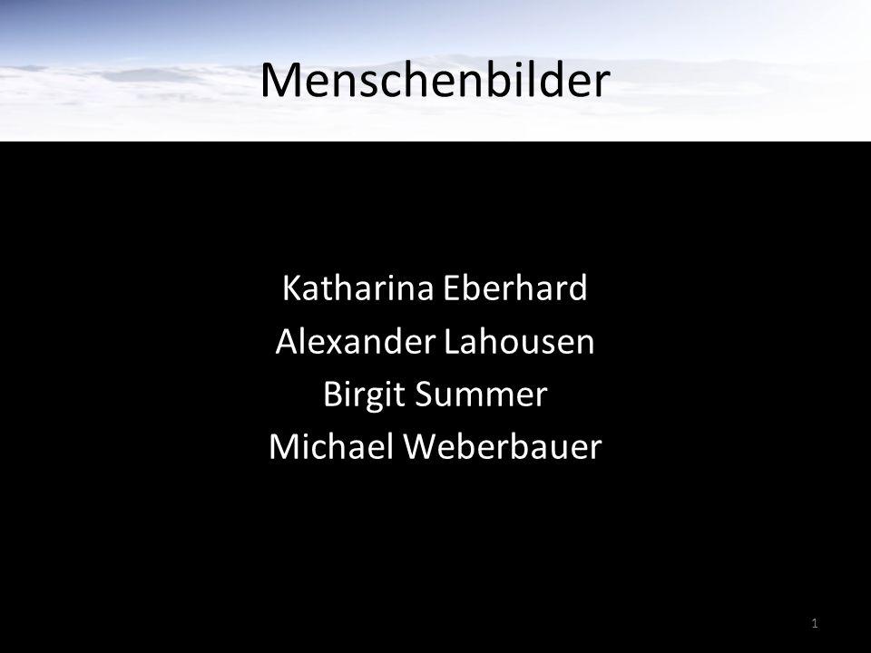 Katharina Eberhard Alexander Lahousen Birgit Summer Michael Weberbauer