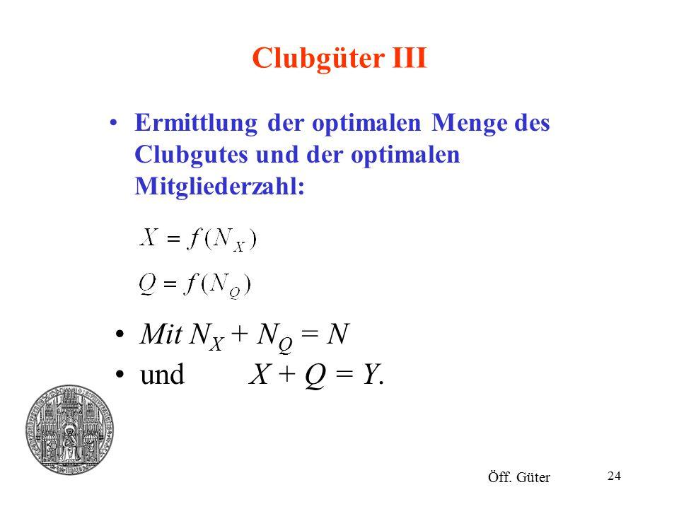 Clubgüter III Mit NX + NQ = N und X + Q = Y.