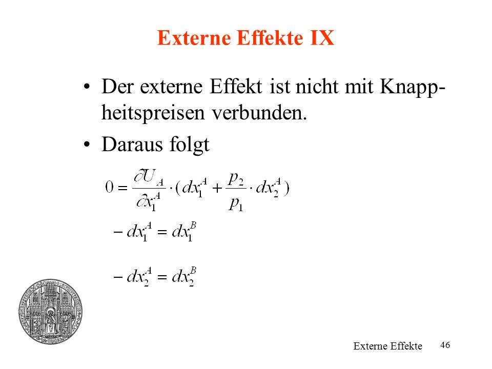 Der externe Effekt ist nicht mit Knapp-heitspreisen verbunden.