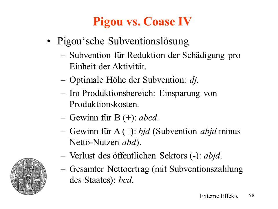 Pigou vs. Coase IV Pigou'sche Subventionslösung