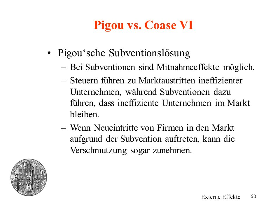 Pigou vs. Coase VI Pigou'sche Subventionslösung