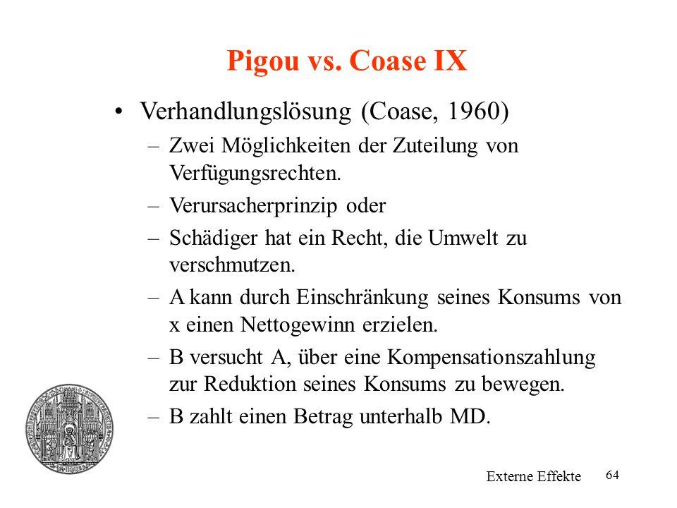 Pigou vs. Coase IX Verhandlungslösung (Coase, 1960)