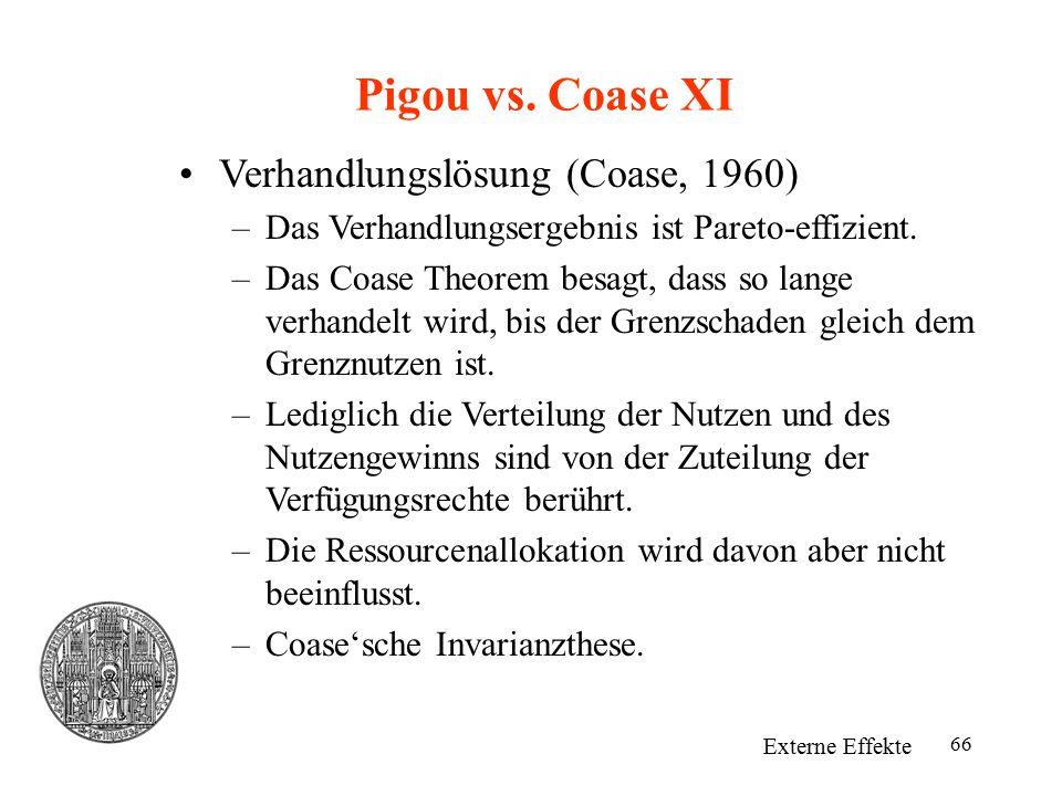 Pigou vs. Coase XI Verhandlungslösung (Coase, 1960)