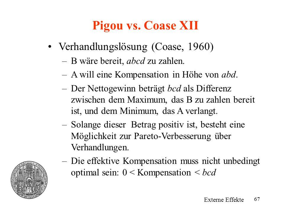Pigou vs. Coase XII Verhandlungslösung (Coase, 1960)