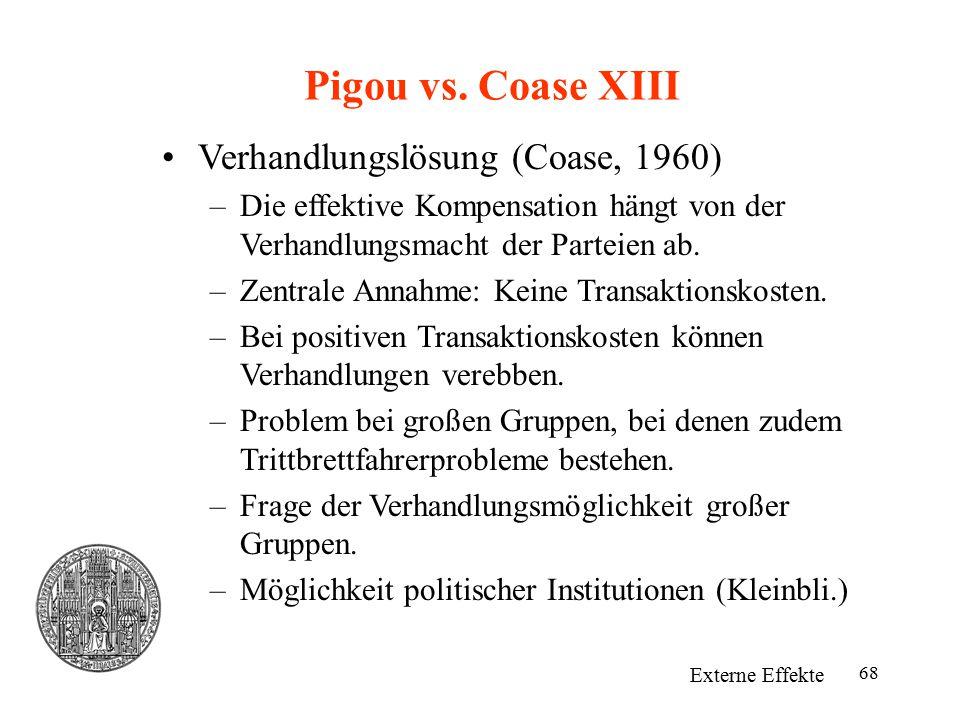 Pigou vs. Coase XIII Verhandlungslösung (Coase, 1960)