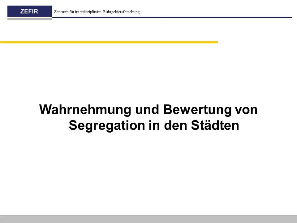 Wahrnehmung und Bewertung von Segregation in den Städten