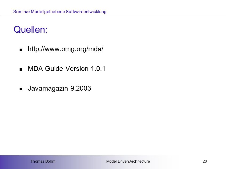 Quellen: http://www.omg.org/mda/ MDA Guide Version 1.0.1