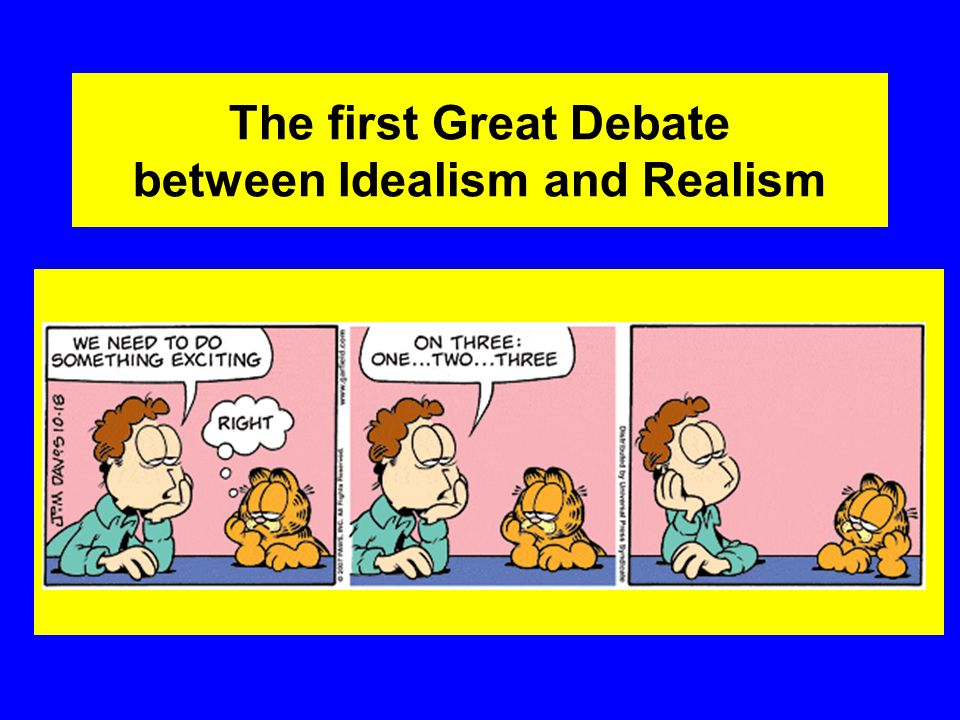 The first Great Debate between Idealism and Realism