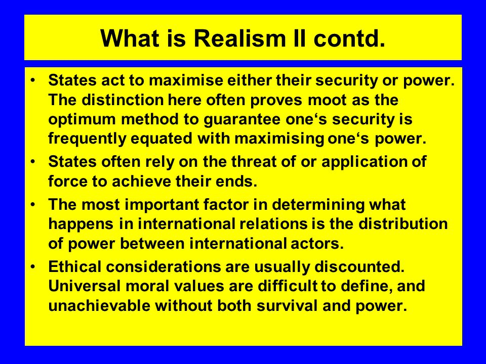 What is Realism II contd.