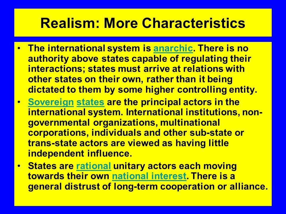 Realism: More Characteristics