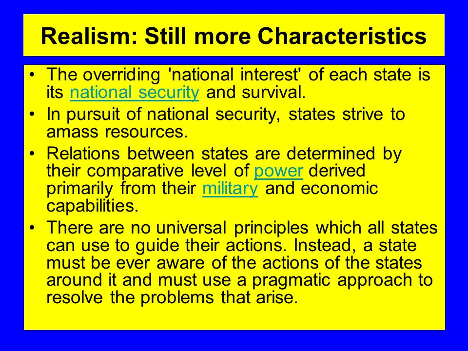 Realism: Still more Characteristics