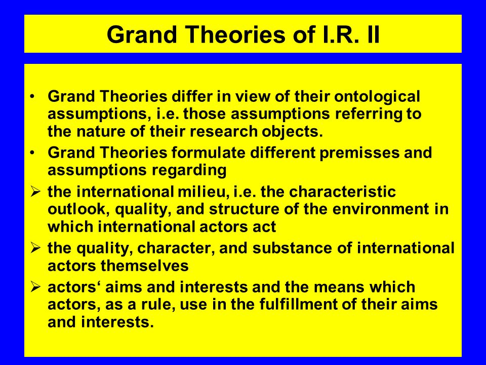 Grand Theories of I.R. II