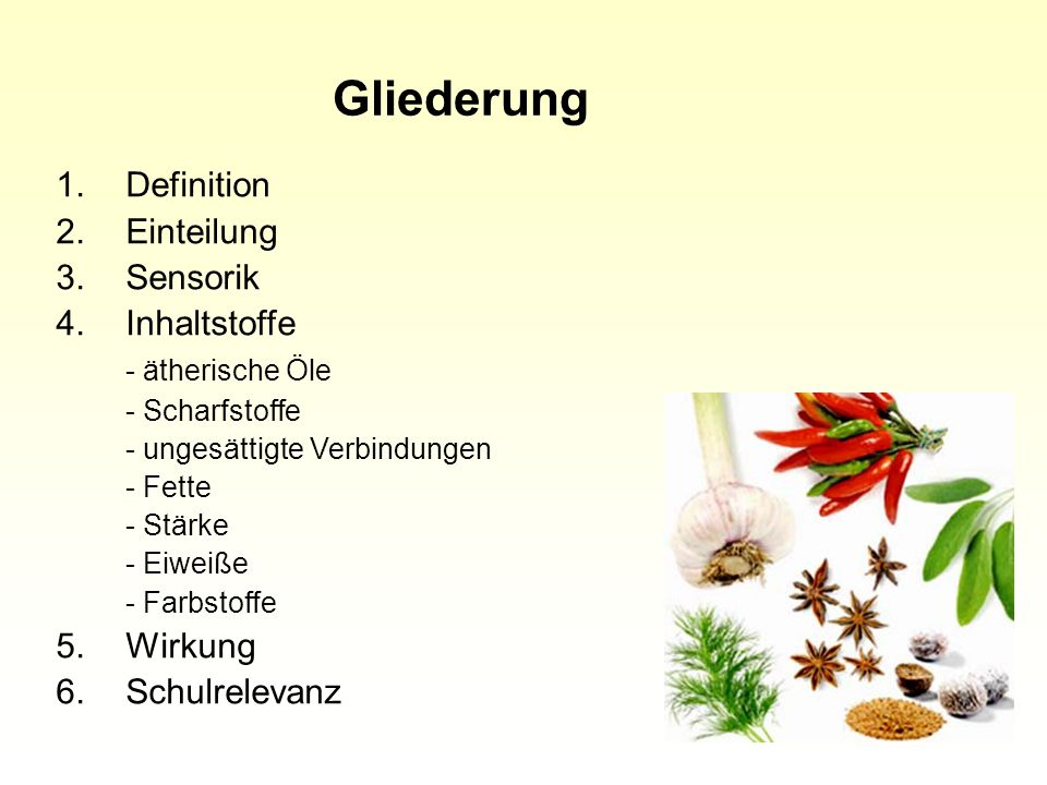 Gliederung Definition Einteilung Sensorik 4. Inhaltstoffe