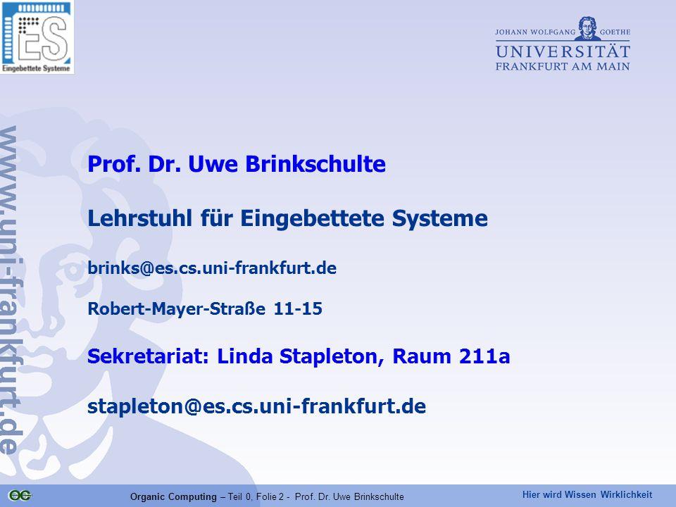 Organic Computing – Teil 0, Folie 2 - Prof. Dr. Uwe Brinkschulte