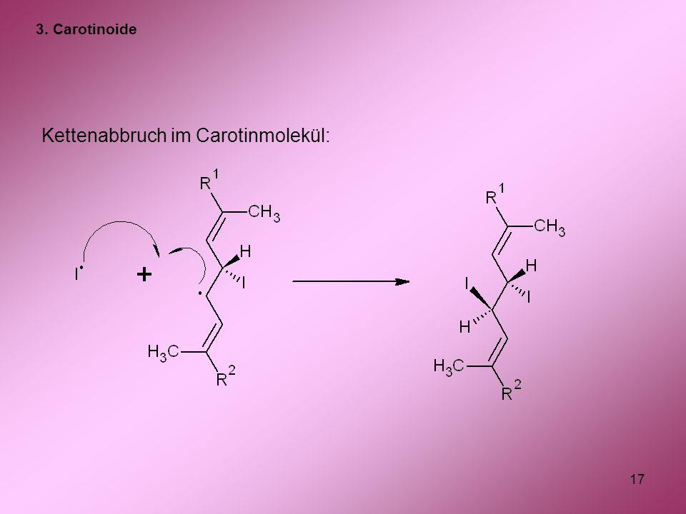 Kettenabbruch im Carotinmolekül: