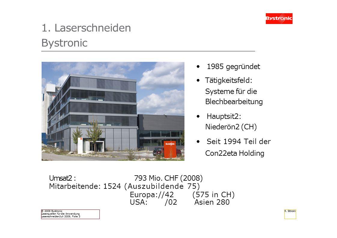 1. Laserschneiden Bystronic 1985 gegründet Tätigkeitsfeld:
